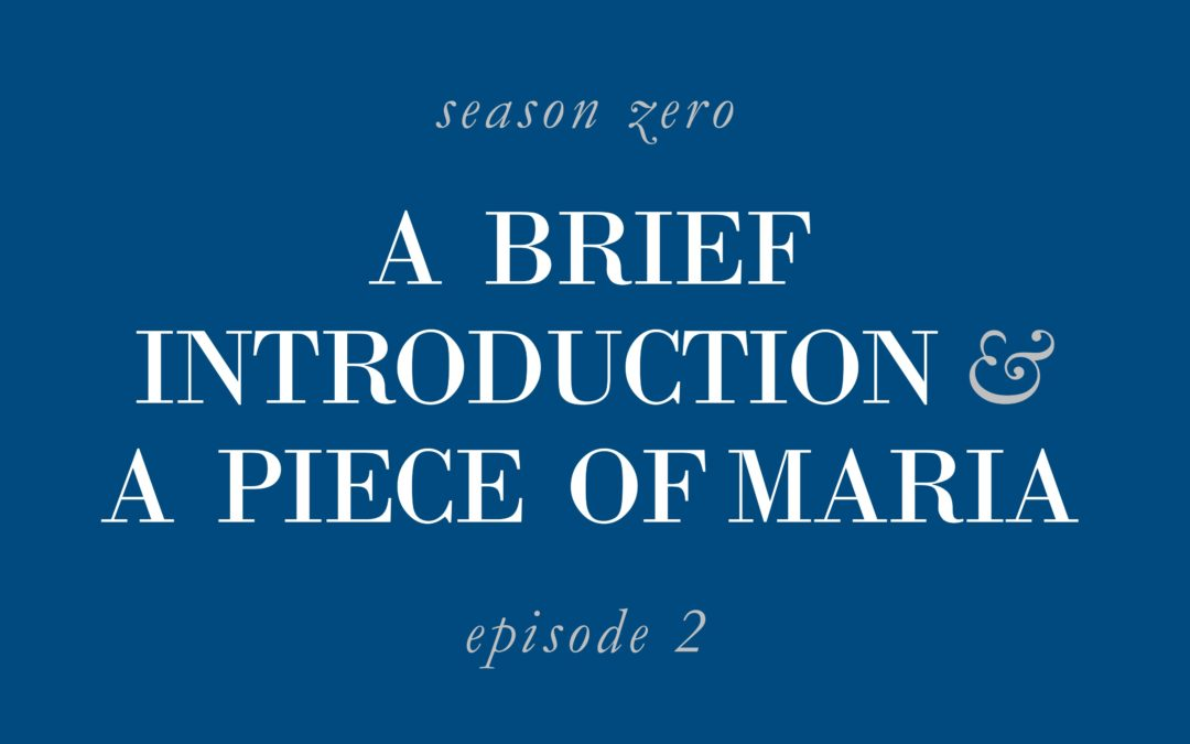 A Brief Introduction & A Piece of Maria