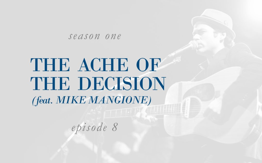 The Ache of the Decision (feat. Mike Mangione)