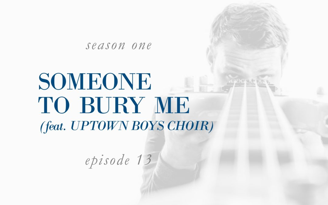 Someone to Bury Me (feat. Uptown Boys Choir)