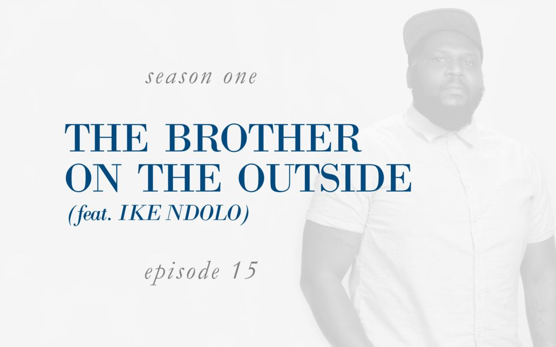 The Brother On the Outside (feat. Ike Ndolo)